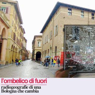 L'ombelico di fuori: il centro di Bologna
