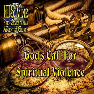 02 God's Call for Spiritual Violence