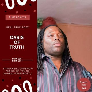 Oasis of Truth w/ Real True Poet - Spotlighting Queen Sheba