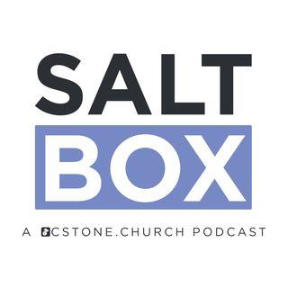 Saltbox: A CSTONE.CHURCH Podcast