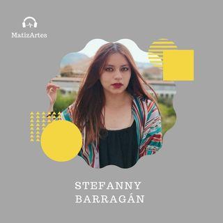 Stefanny Barragán Episodio #006