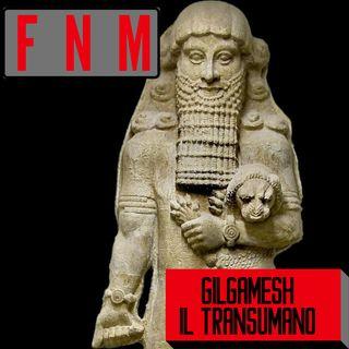 Gilgamesh il transumano