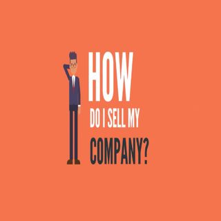 How Do I Sell My Company?