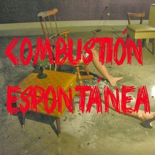 Ep 16 - Combustión Espontánea