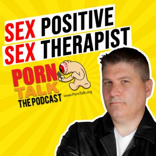 Sex Positive Sex Therapist on Porn.  Can masturbation be healthy?  Can porn use be healthy?