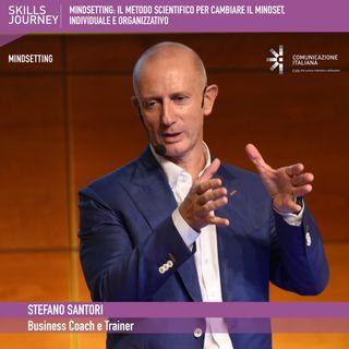 "8°Skills Journey | MINDSETTING Step3: Il piano d'azione per il ""Mindset Change"" | Stefano Santori"