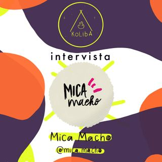 "Intervista al Team di ""Mica Macho"" - Koliba Podcast Ep.1"