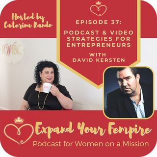 Podcast and Video Strategies for Entrepreneurs with David Kersten