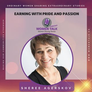 Earning with Pride and Passion  ~ Sheree Agerskov