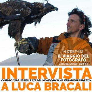 Condividere le bellezze del mondo non ha prezzo- Intervista a Luca Bracali