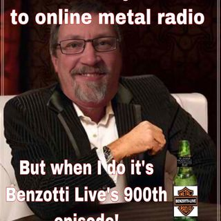 Benzotti Live The 900th Episode !  Please Share with everyone ! 900th !