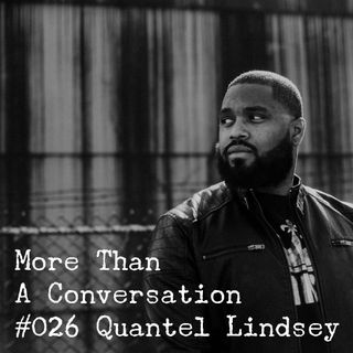 #026 Quantel Lindsey, musical artist, pastor, activist