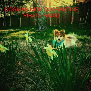 DOGMAN NICK'S QUARANTINE PIRATE RADIO SHOW #4 (MDFAYP EP.115)