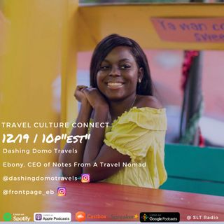 12.19 'Travel Culture Connect' featuring Ebony, CEO of Notes From A Travel Nomad