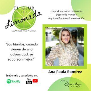 EPISODIO 29: Ana Paula Ramírez, volver a empezar.