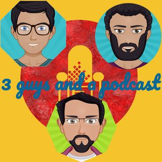 3 guys and a podcast