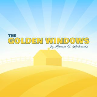 The Golden Windows by Laura E. Richards