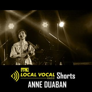 LOCAL VOCAL Shorts: Anne Duaban