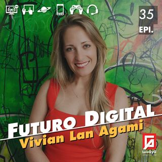 Futuro digital con Vivian Lan Agami.