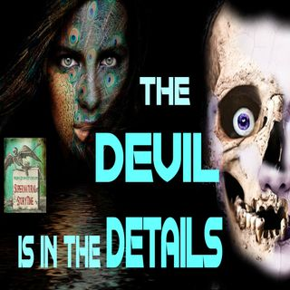 The Devil is in the Details | A Tale of Obsession | Podcast E91