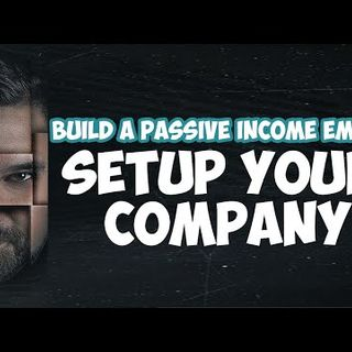 Passive Income_ How To Setup Your Company