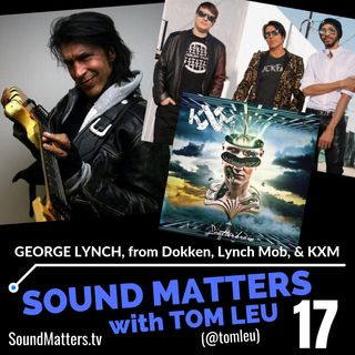 017: George Lynch from Dokken, Lynch Mob, KXM #1