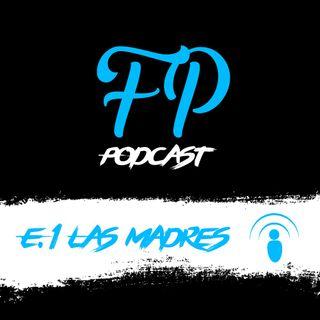 Podcast E.1: Las mamás