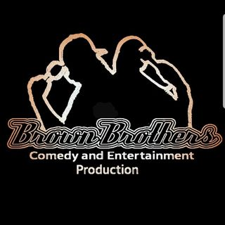 Brown Brothers Comedy & Ent.