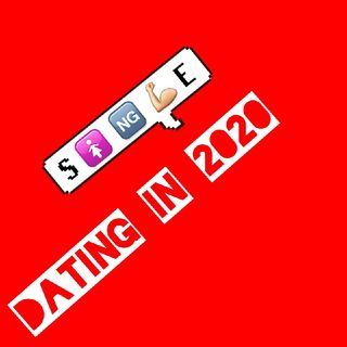Episode 4 - Dating in 2020
