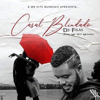 Dj Filas - Casal Blindado (Afro Pop) [Wisdom-Musik]
