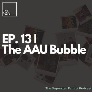 EP. 13 | The AAU Bubble