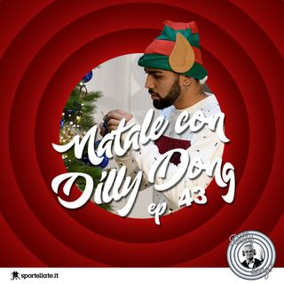 Ep 43 - Natale con Dilly Dong