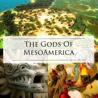Episode 2 - The Gods Of MesoAmerica