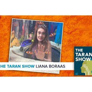 Taran Show 30 | Liana Boraas