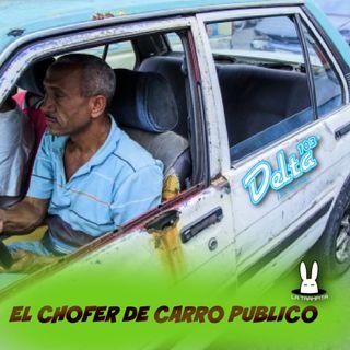 EP30. El Chofer de Carro Publico - Alexander Corleone
