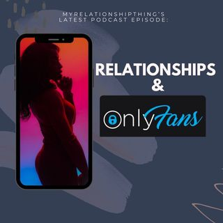 Dating Someone With An ONLYFANS- S2.E7