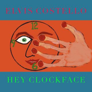 Hey Clockface - Elvis Costello (Le Pagelle del Fabiet)