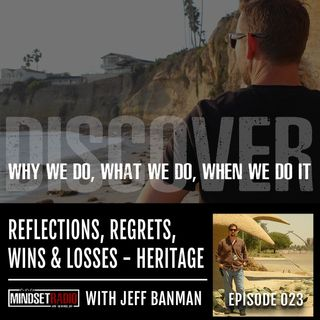 Reflections, Regrets, Wins, Losses, Successes and Failures... Creating a Heritage of Experience and charting a new path forward