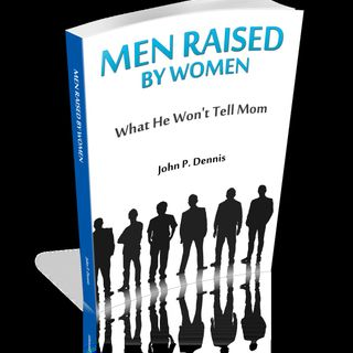 Shine Your Light - Men Who Are Raised By Women