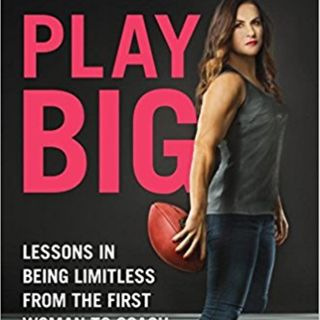 Dr Jen Welter Play Big