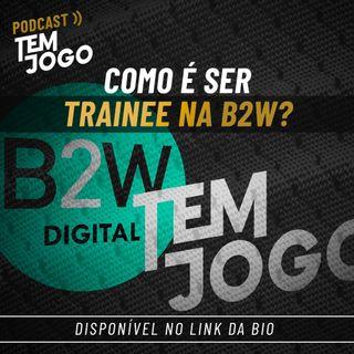 #17 - Como é ser trainee na B2W?