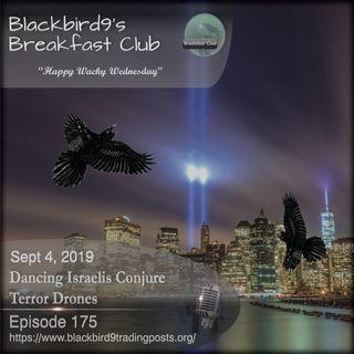 Dancing Israelis Conjure Terror Drones - Blackbird9 Podcast