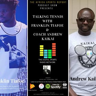 Talking Tennis With Coach Andrew Kaikai of Dallas Texas and Franklin Tiafoe of Maryland USA