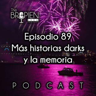 089 - Bropien - Más historias darks y la memoria