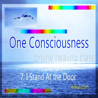 One Consciousness 7: I stand at the door