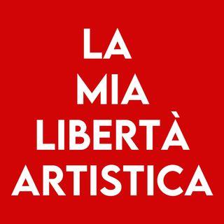 La mia Libertà Artistica