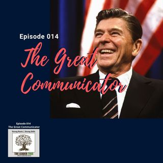 Episode 014 - The Great Communicator - The Leader Tree