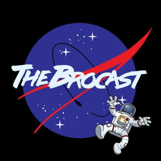 The Brocast: Inside Your Earholes