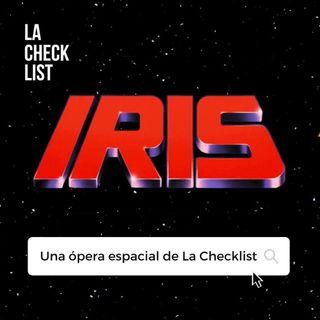 La Checklist - # 3 Iris, Una ópera espacial de Justice