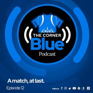 The CornerBlue Episode 12—A match, at last.